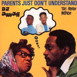 """parents just don't understand"""